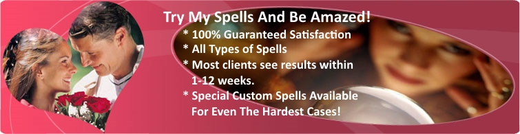 Easy Love spells to Reunite lovers, Get your ex back fast !